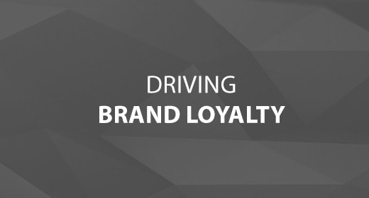 Driving Brand Loyalty