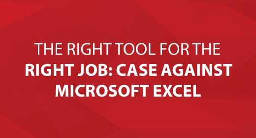 Right Tool for the Right Job: A Case Against Excel text image