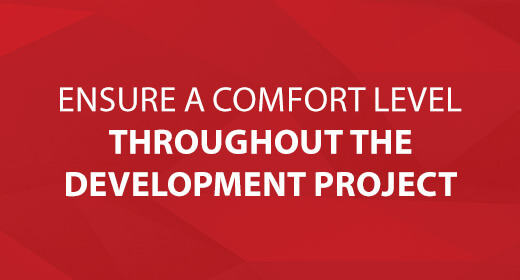 Ensure a Comfort Level Throughout the Development Project text image
