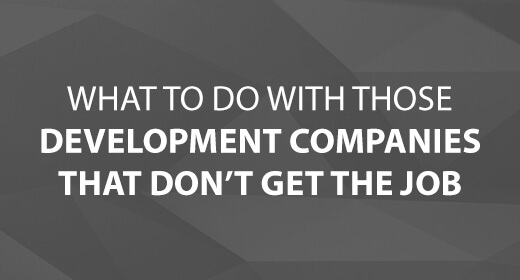 What to Do with Those Development Companies That Don't Get the Job