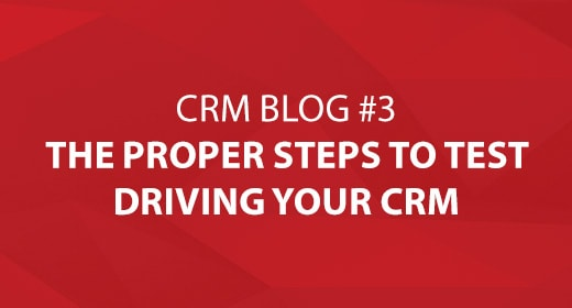 The Proper Steps to Test Driving Your CRM System Image
