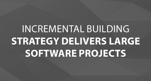 Incremental Building Strategy Delivers Large Software Projects text image