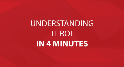 Understanding IT ROI in 4 Minutes text image
