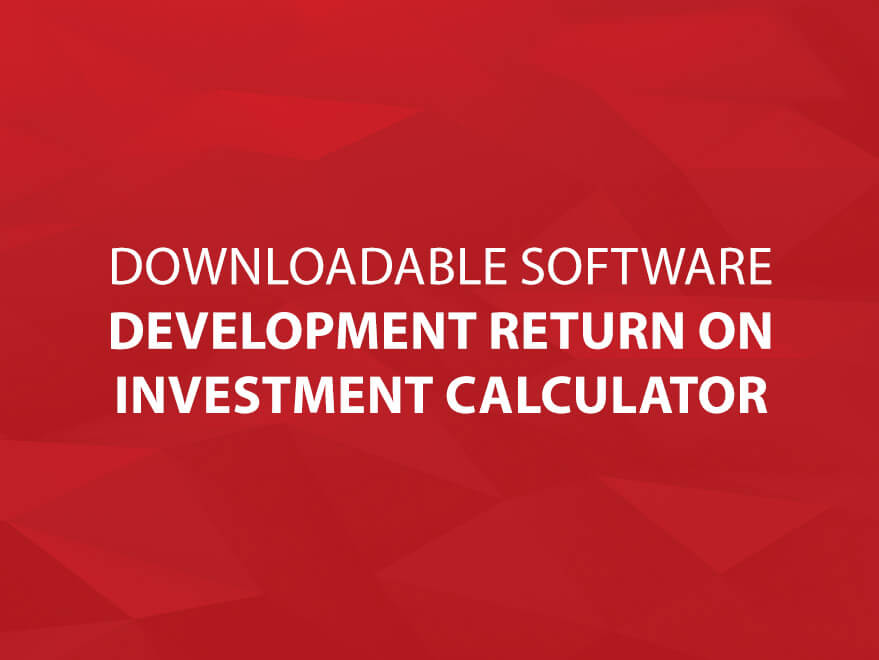 Downloadable Software Development Return on Investment Calculator text image