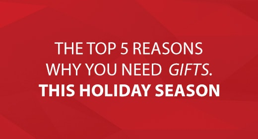 The Top 5 Reasons You Need Gifts This Holiday Seasons image