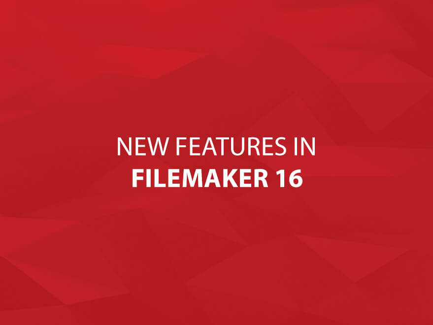 New Features in FileMaker 16