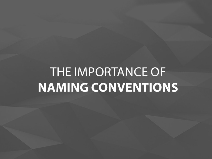 Naming Convention: The Importance Of Naming Conventions