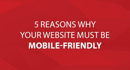 5 Reasons Why Your Website Must Be Mobile-Friendly text image