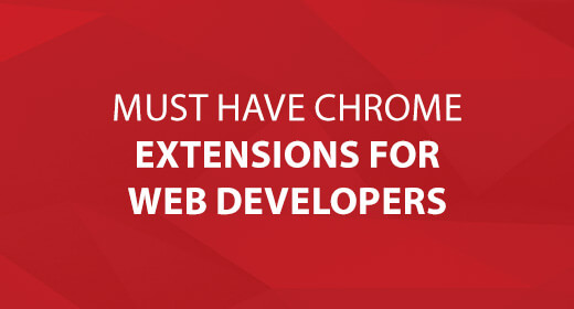 Must Have Chrome Extensions for Web Developers text image