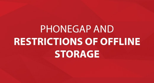 PhoneGap and Restrictions of Offline Storage